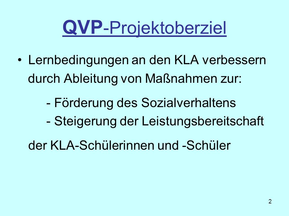 QVP-Projektoberziel Lernbedingungen an den KLA verbessern