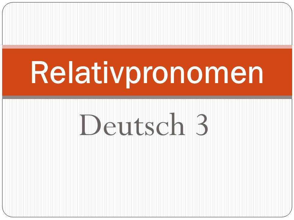 Relativpronomen Deutsch 3