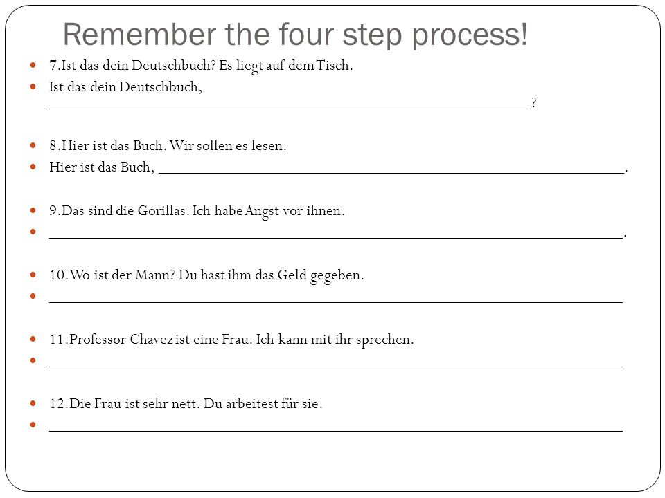 Remember the four step process!