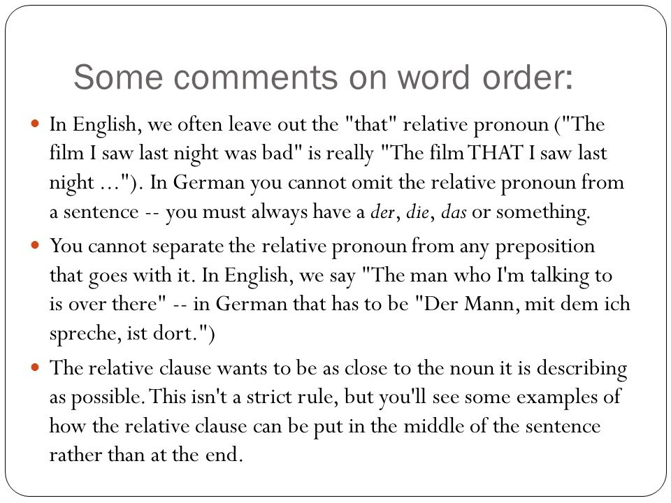 Some comments on word order: