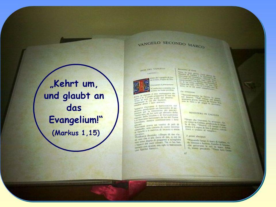 """""""Kehrt um, und glaubt an das Evangelium!"""