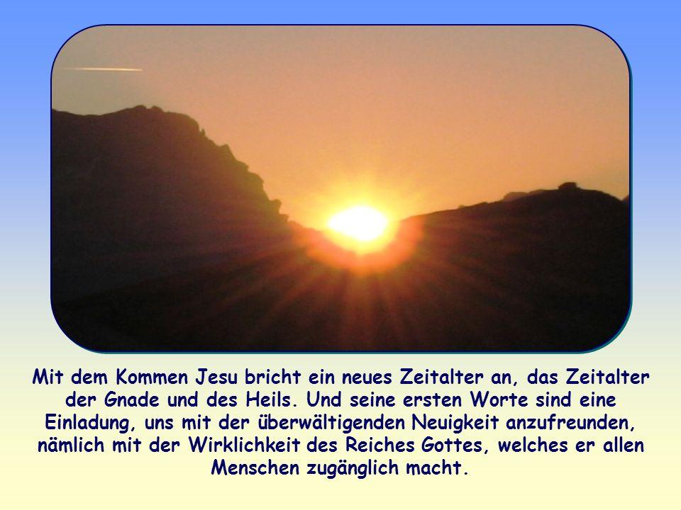 Mit dem Kommen Jesu bricht ein neues Zeitalter an, das Zeitalter der Gnade und des Heils.