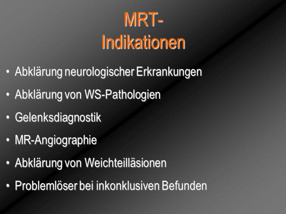 MRT- Indikationen Abklärung neurologischer Erkrankungen