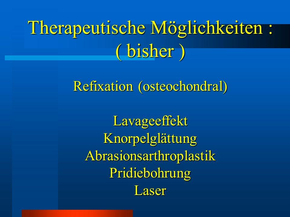 Therapeutische Möglichkeiten : ( bisher )