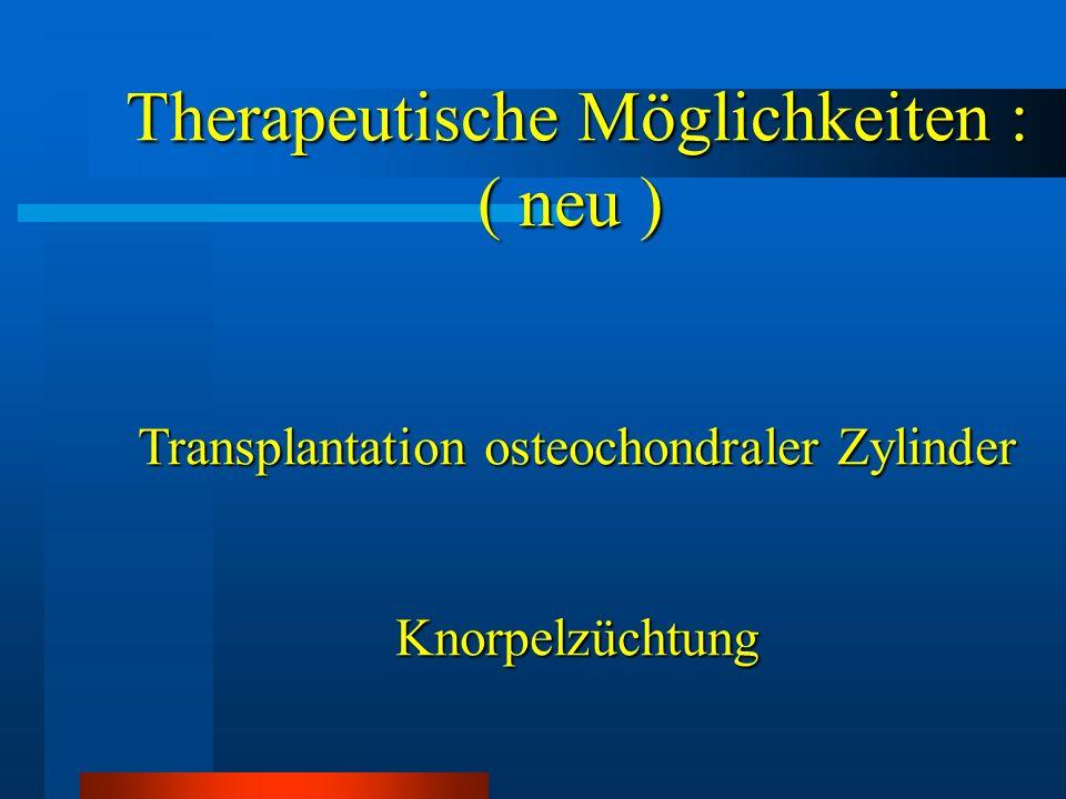 Therapeutische Möglichkeiten : ( neu )