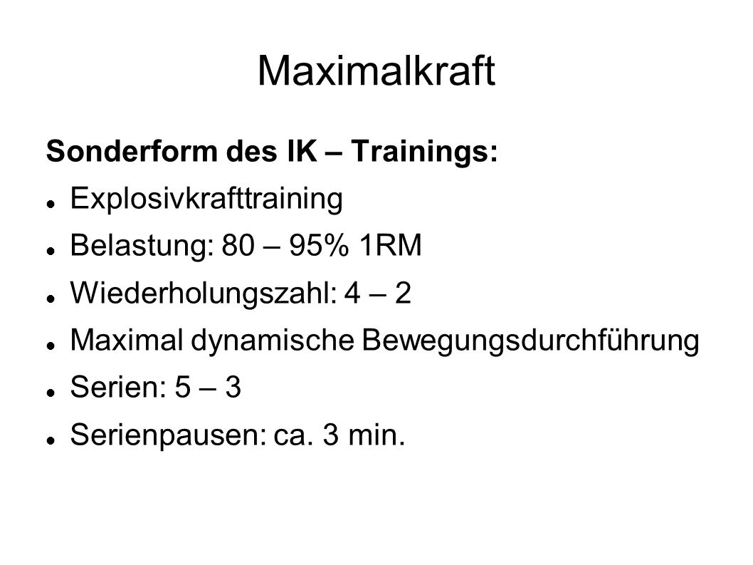 Maximalkraft Sonderform des IK – Trainings: Explosivkrafttraining