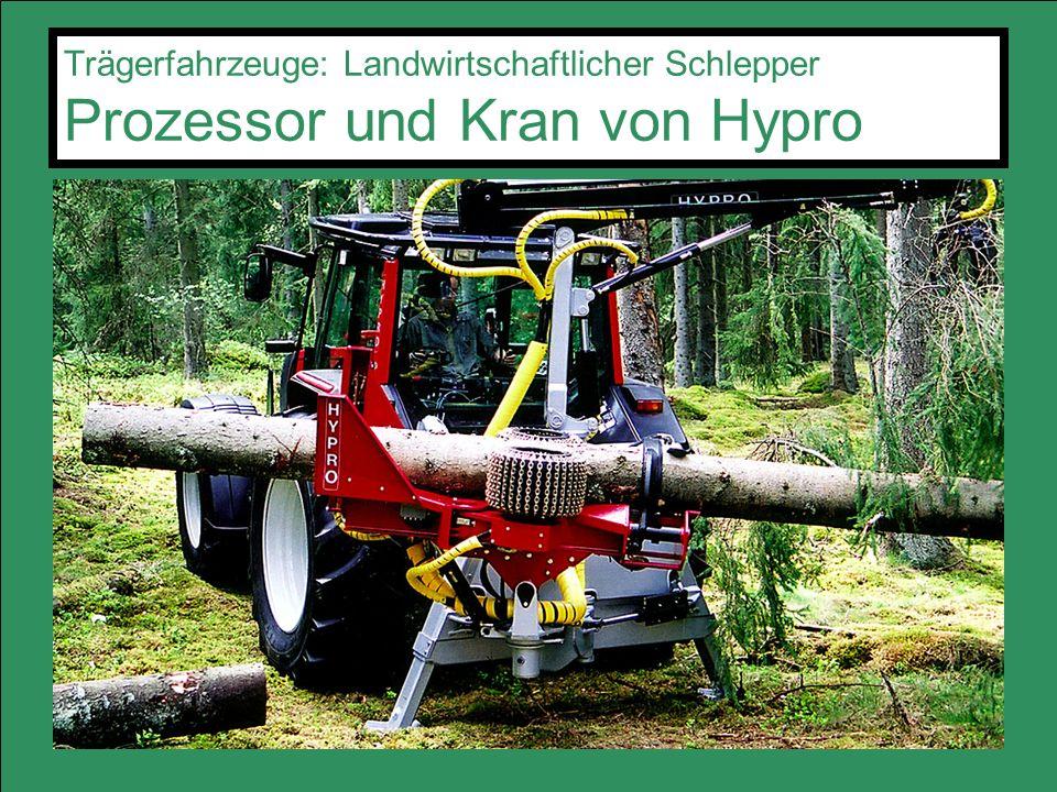 Trägerfahrzeuge: Landwirtschaftlicher Schlepper Prozessor und Kran von Hypro