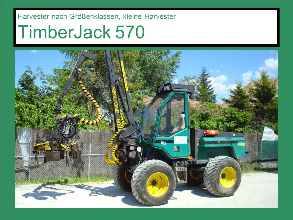 Harvester nach Größenklassen, kleine Harvester TimberJack 570