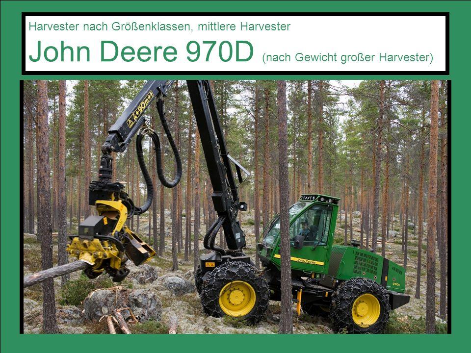 Harvester nach Größenklassen, mittlere Harvester John Deere 970D (nach Gewicht großer Harvester)