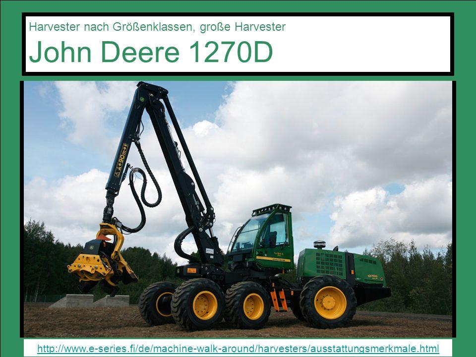 Harvester nach Größenklassen, große Harvester John Deere 1270D
