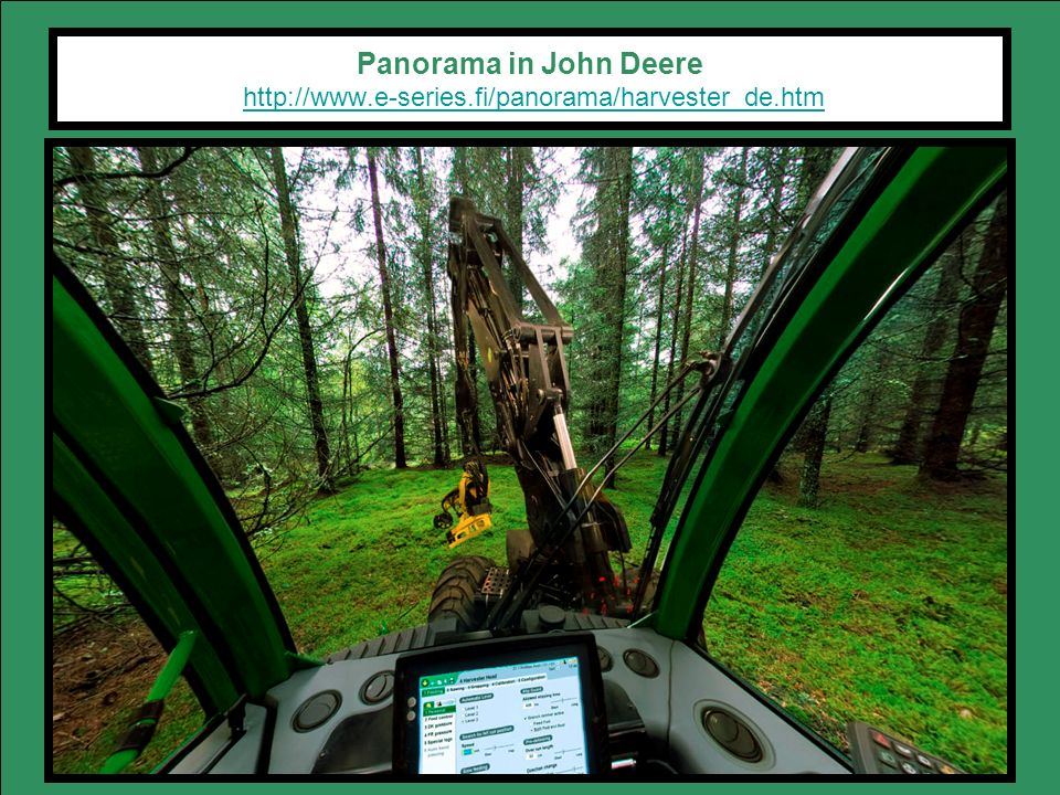 Panorama in John Deere   e-series. fi/panorama/harvester_de