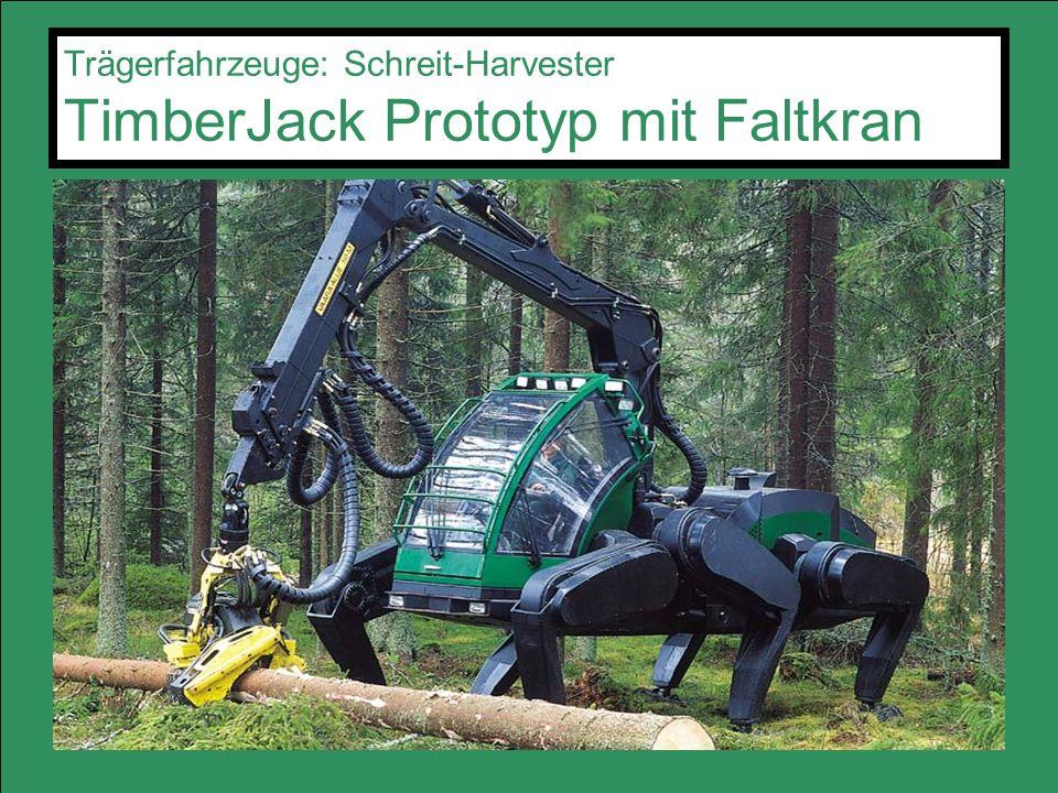 Trägerfahrzeuge: Schreit-Harvester TimberJack Prototyp mit Faltkran