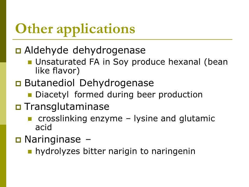 Other applications Aldehyde dehydrogenase Butanediol Dehydrogenase