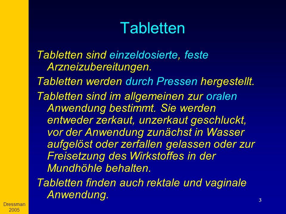 Tabletten Tabletten sind einzeldosierte, feste Arzneizubereitungen.