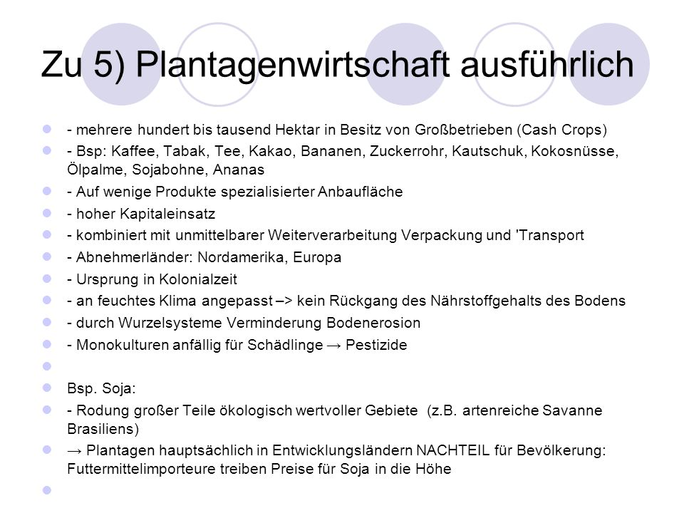 Zu 5) Plantagenwirtschaft ausführlich