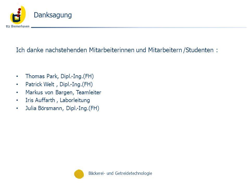 Danksagung Ich danke nachstehenden Mitarbeiterinnen und Mitarbeitern /Studenten : Thomas Park, Dipl.-Ing.(FH)