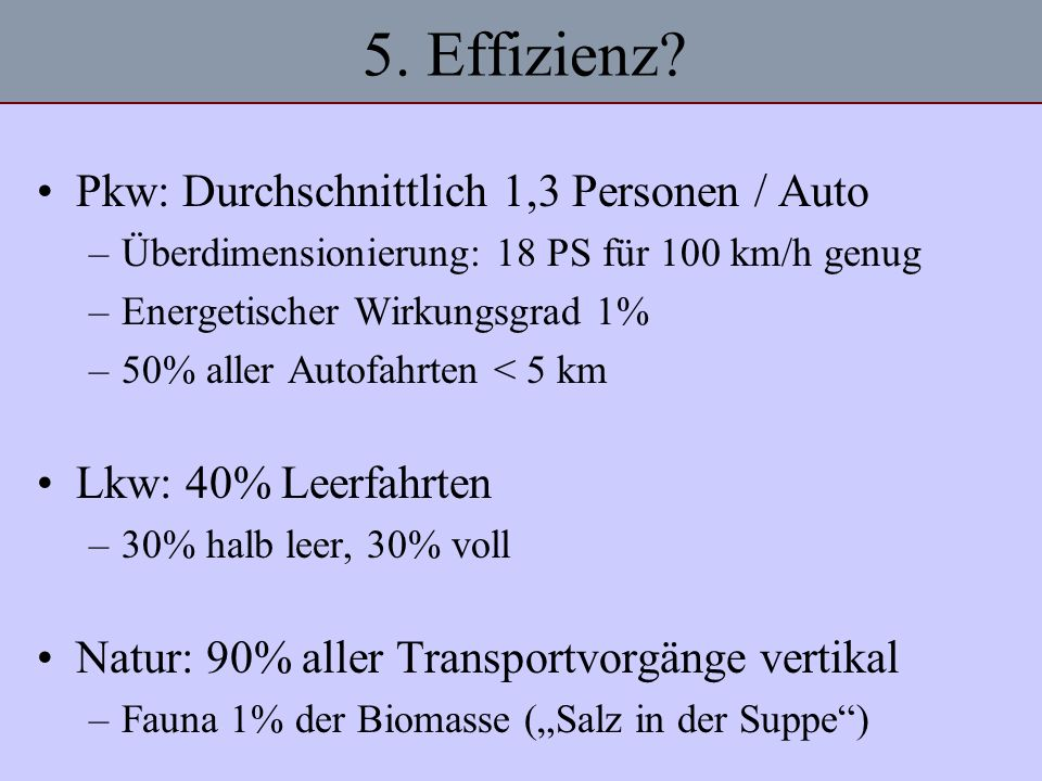 5. Effizienz Pkw: Durchschnittlich 1,3 Personen / Auto