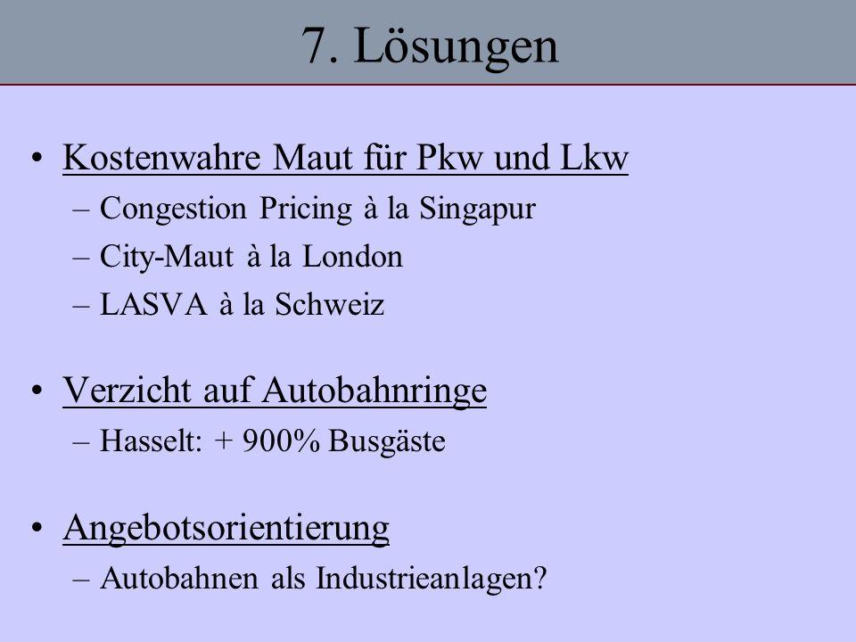 7. Lösungen Kostenwahre Maut für Pkw und Lkw