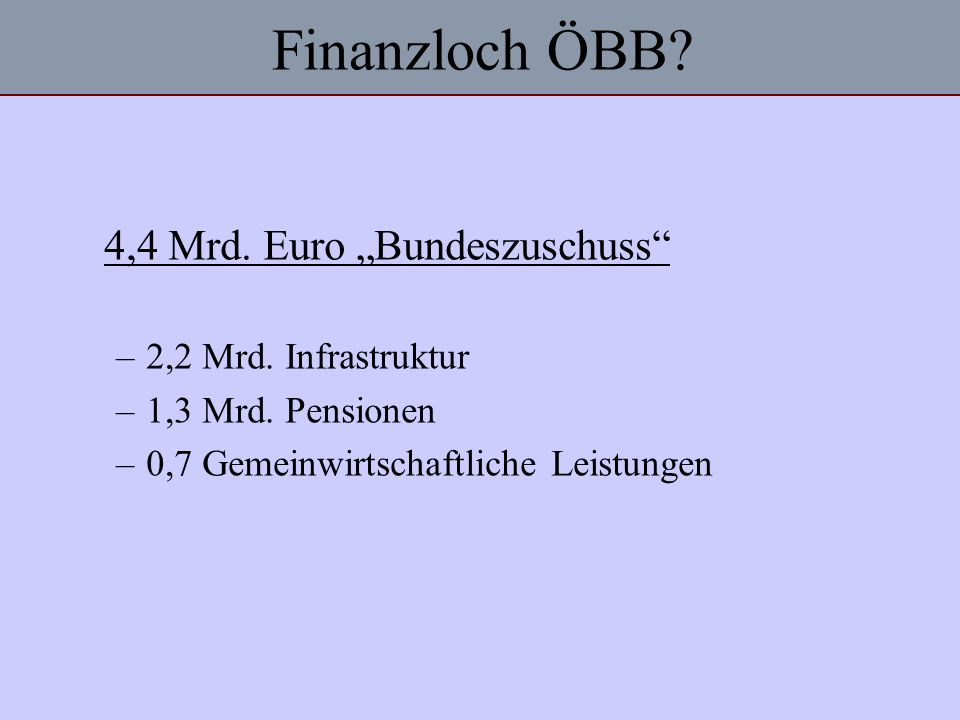 "Finanzloch ÖBB 4,4 Mrd. Euro ""Bundeszuschuss 2,2 Mrd. Infrastruktur"