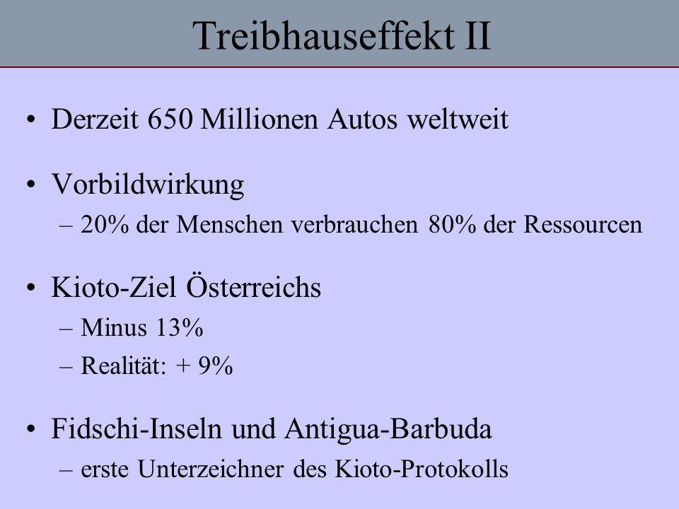 Treibhauseffekt II Derzeit 650 Millionen Autos weltweit Vorbildwirkung