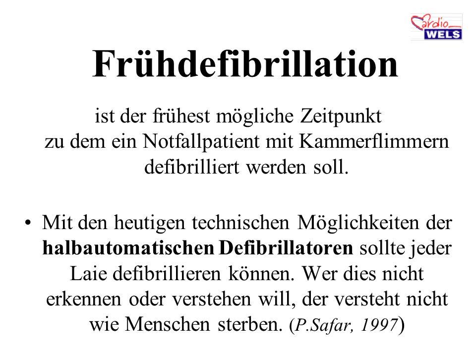 Frühdefibrillation ist der frühest mögliche Zeitpunkt zu dem ein Notfallpatient mit Kammerflimmern defibrilliert werden soll.