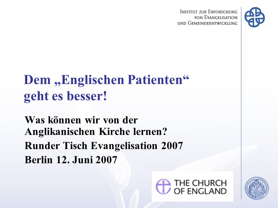 """Dem """"Englischen Patienten geht es besser!"""