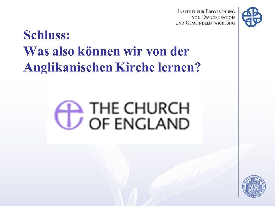 Schluss: Was also können wir von der Anglikanischen Kirche lernen