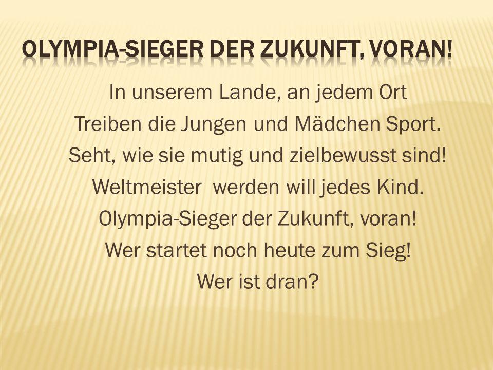 Olympia-Sieger der Zukunft, voran!