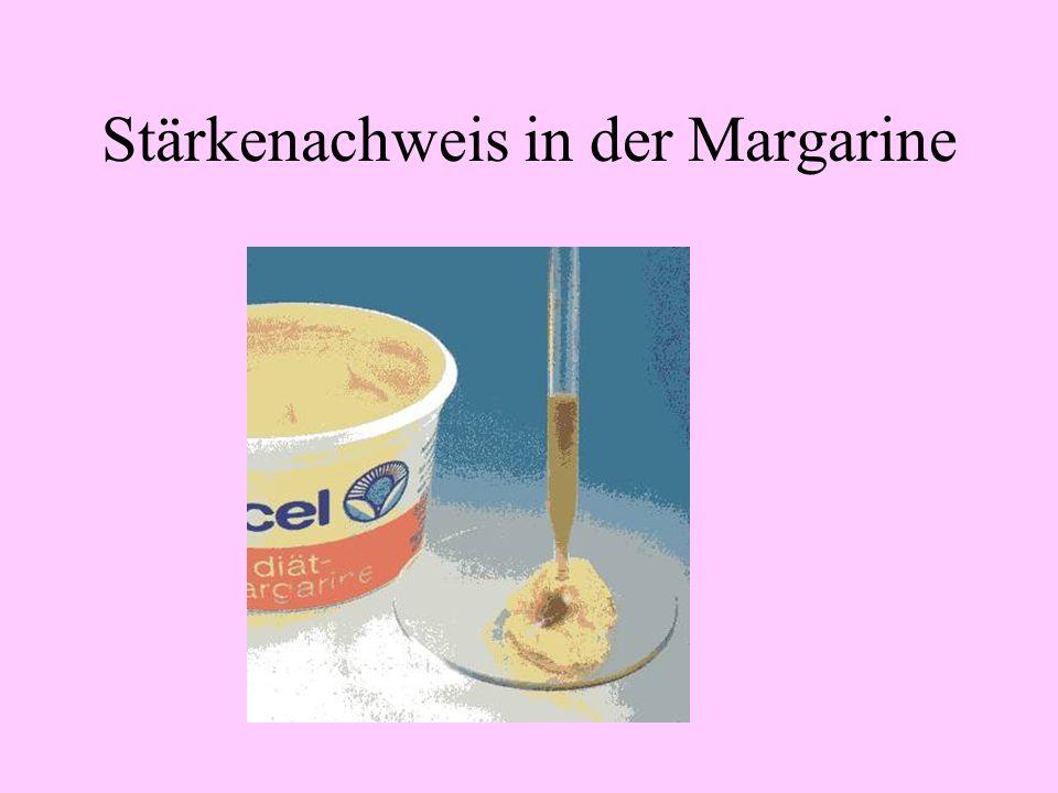 Stärkenachweis in der Margarine