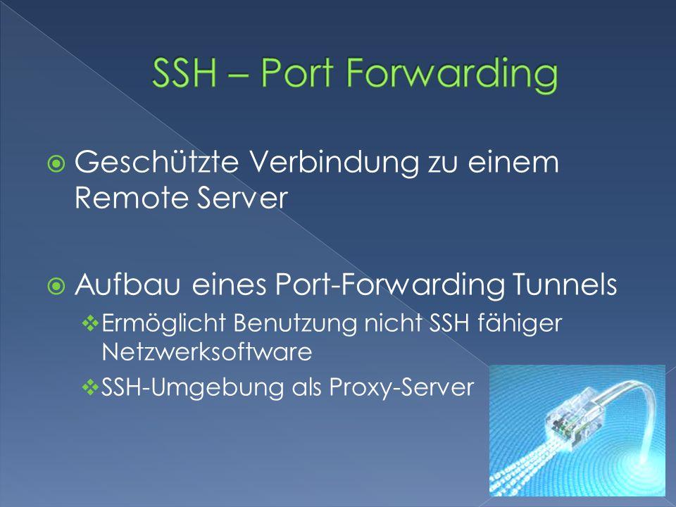 SSH – Port Forwarding Geschützte Verbindung zu einem Remote Server