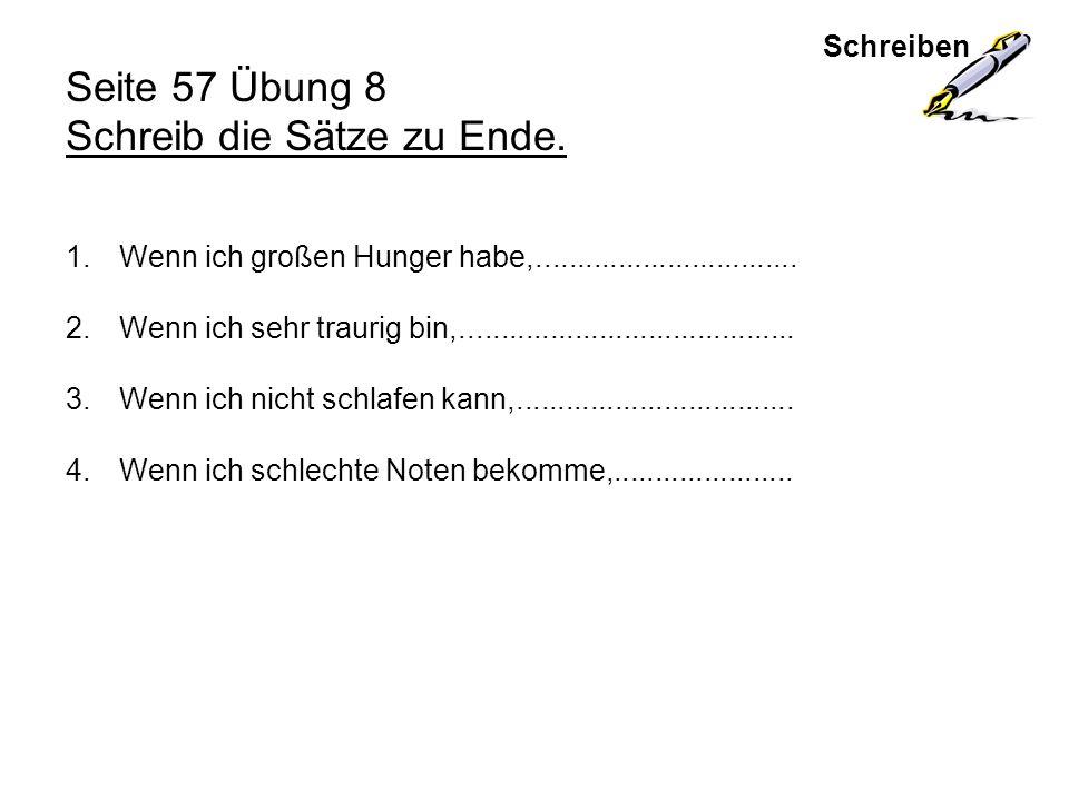 Seite 57 Übung 8 Schreib die Sätze zu Ende.