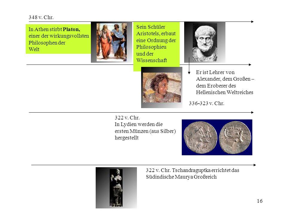 348 v. Chr. Sein Schüler. Aristotels, erbaut. eine Ordnung der. Philosophieu. und der. Wissenschaft.