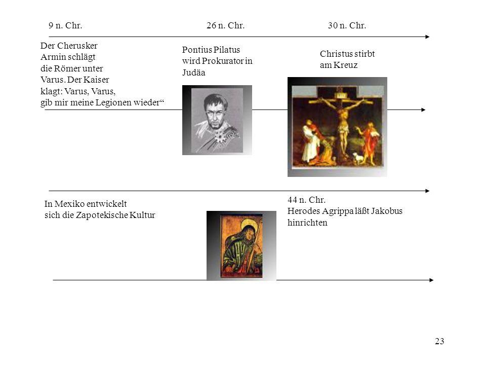 9 n. Chr. 26 n. Chr. 30 n. Chr. Der Cherusker. Armin schlägt. die Römer unter. Varus. Der Kaiser.