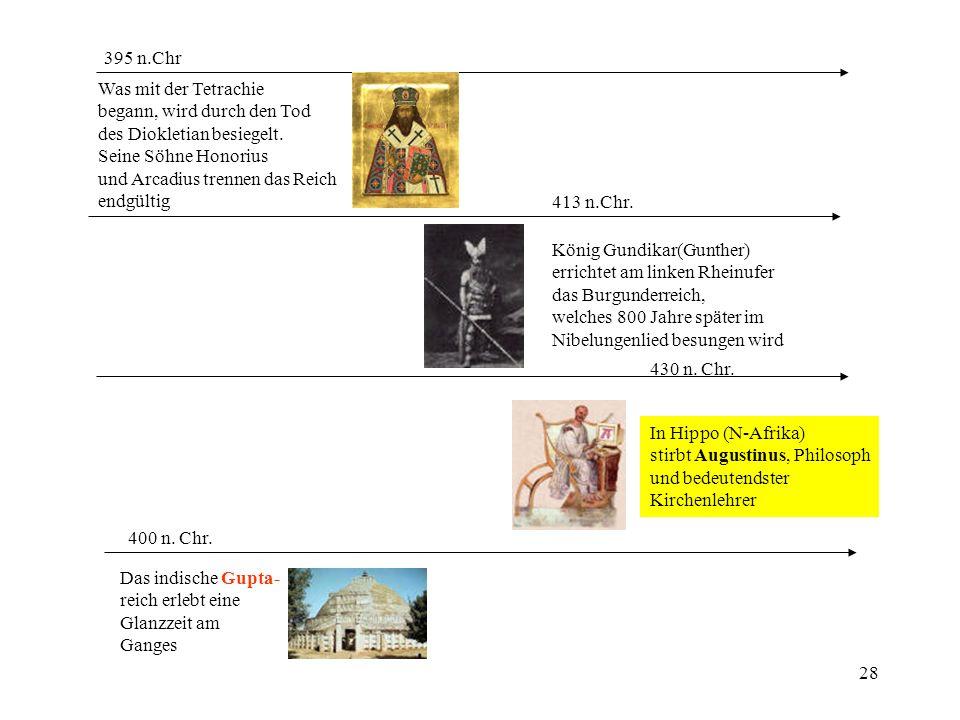 395 n.Chr Was mit der Tetrachie. begann, wird durch den Tod. des Diokletian besiegelt. Seine Söhne Honorius.
