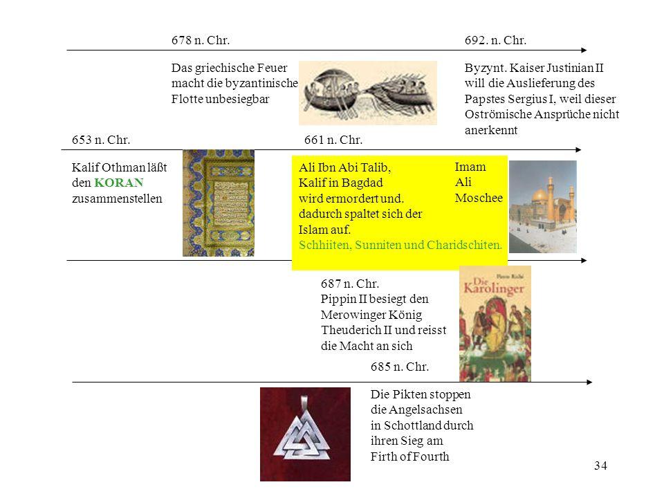 678 n. Chr. 692. n. Chr. Das griechische Feuer. macht die byzantinische. Flotte unbesiegbar. Byzynt. Kaiser Justinian II.