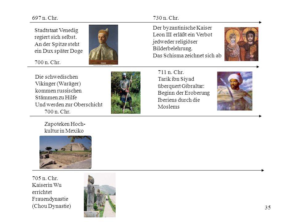 697 n. Chr. 730 n. Chr. Der byzantinische Kaiser. Leon III erläßt ein Verbot. jedweder religiöser.