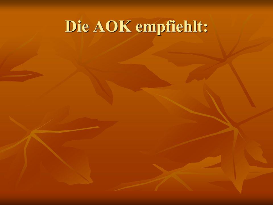 Die AOK empfiehlt: