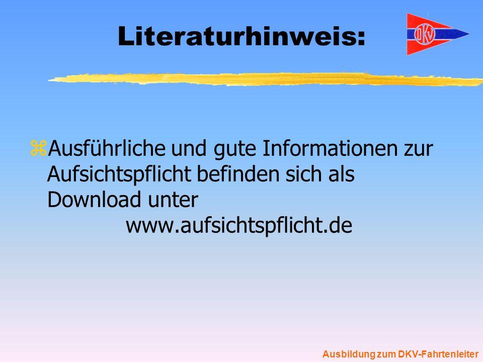 Literaturhinweis: Ausführliche und gute Informationen zur Aufsichtspflicht befinden sich als Download unter www.aufsichtspflicht.de.