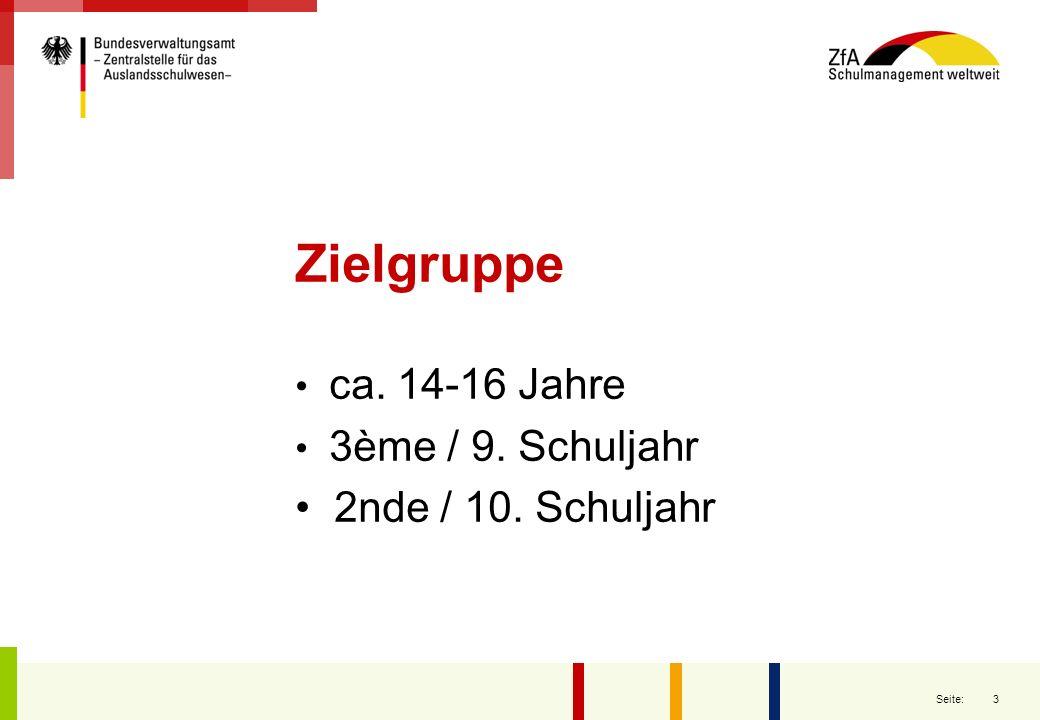 Zielgruppe ca. 14-16 Jahre 3ème / 9. Schuljahr 2nde / 10. Schuljahr