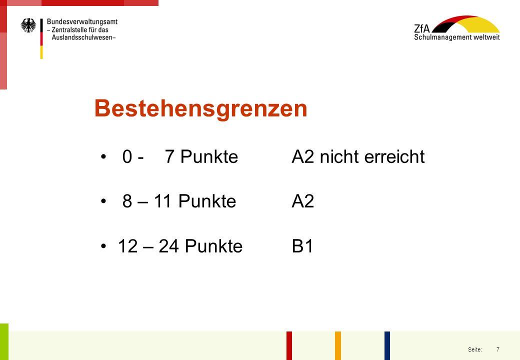Bestehensgrenzen 0 - 7 Punkte A2 nicht erreicht 8 – 11 Punkte A2