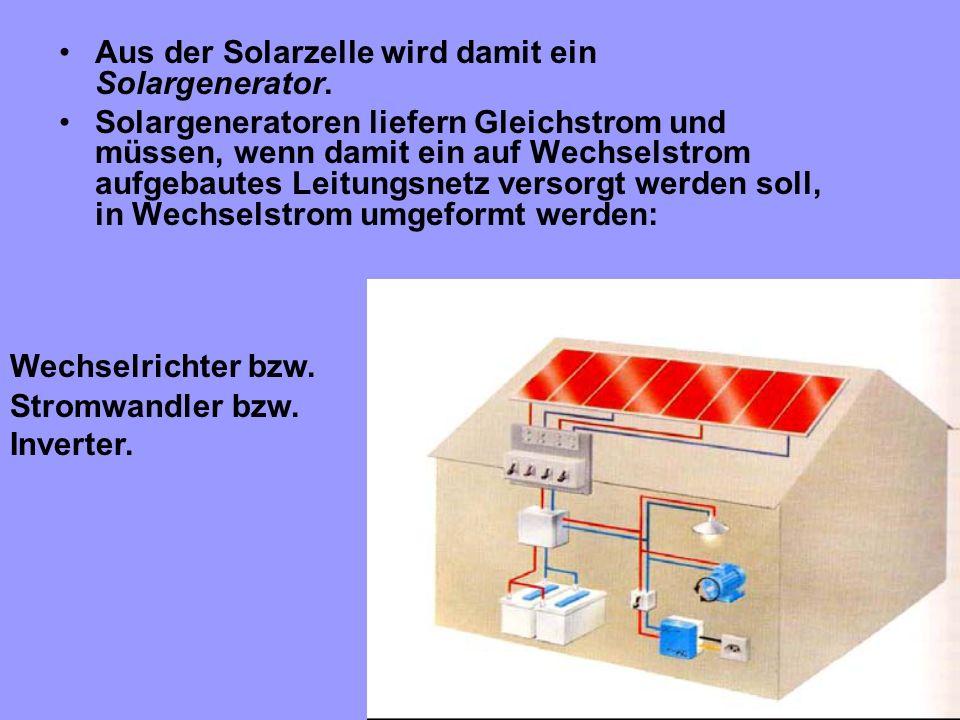 Aus der Solarzelle wird damit ein Solargenerator.