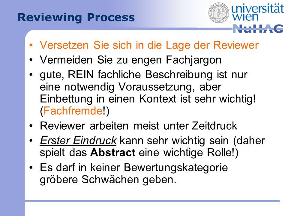 Reviewing Process Versetzen Sie sich in die Lage der Reviewer. Vermeiden Sie zu engen Fachjargon.