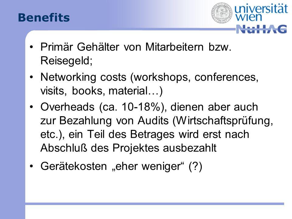 Benefits Primär Gehälter von Mitarbeitern bzw. Reisegeld; Networking costs (workshops, conferences, visits, books, material…)