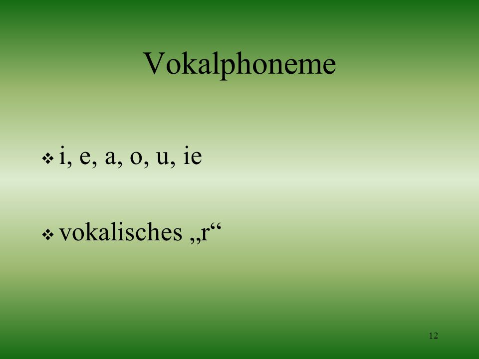 "Vokalphoneme i, e, a, o, u, ie vokalisches ""r"