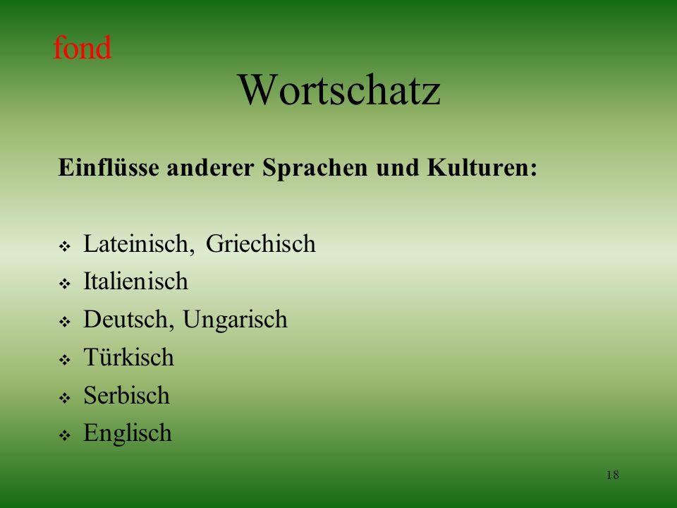 Wortschatz fond Einflüsse anderer Sprachen und Kulturen: