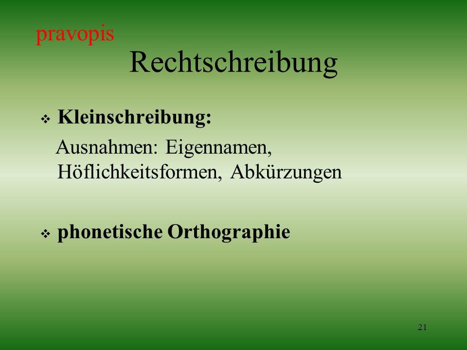 Rechtschreibung pravopis Kleinschreibung: