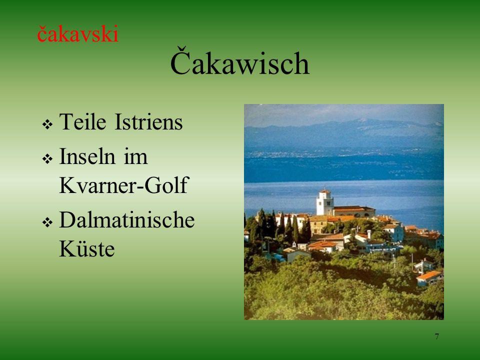 Čakawisch čakavski Teile Istriens Inseln im Kvarner-Golf