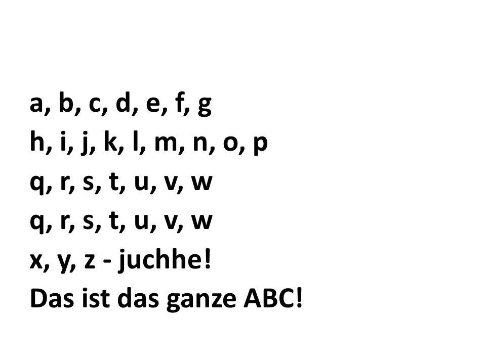 a, b, c, d, e, f, g h, i, j, k, l, m, n, o, p q, r, s, t, u, v, w q, r, s, t, u, v, w x, y, z - juchhe.