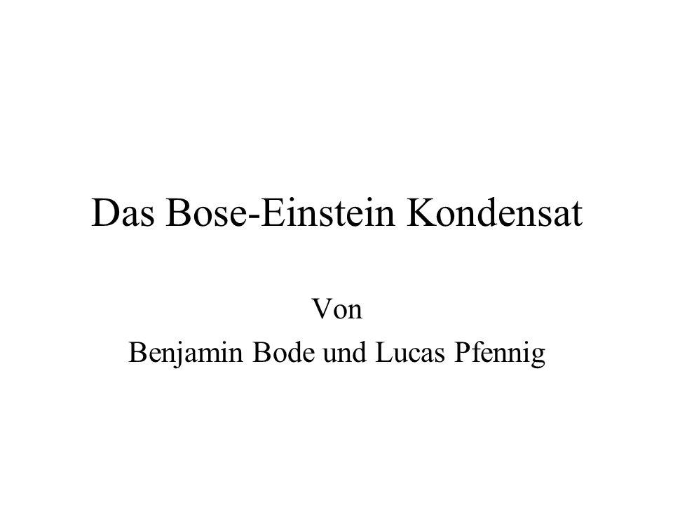 Das Bose-Einstein Kondensat