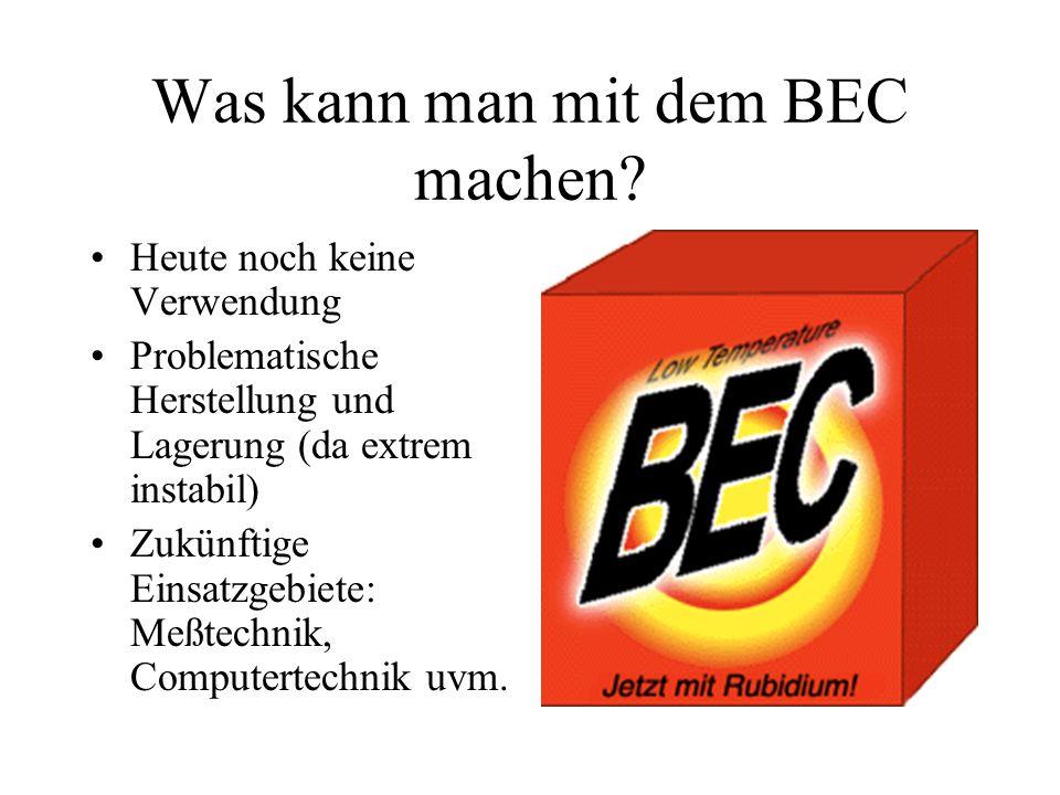 Was kann man mit dem BEC machen
